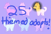 25 Themed Adopts! ~