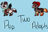 two cheap puppy adopts (closed)