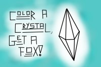Color a crystal, get a fox! (OPEN)