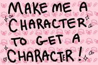 Make me a Character to Get a Character!