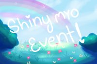 Shiny MYO Event!  Welcoming Event!