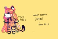 toxic tiger `` adopt [open]